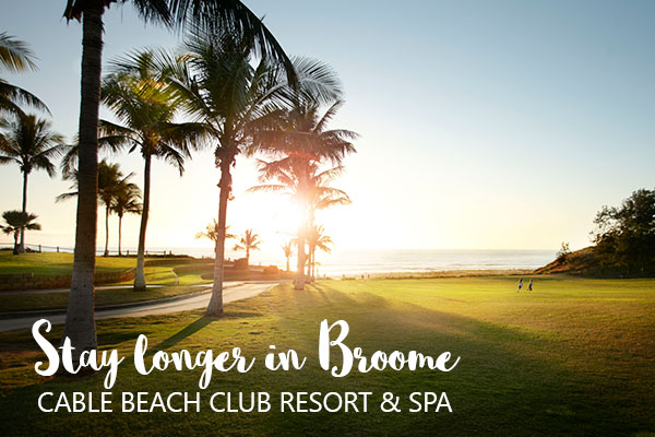 Stay longer in Broome CABLE BEACH CLUB RESORT & SPA
